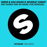 Not Taking This No Not Taking This No More (feat. Beverley Knight) [The Remixes]