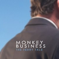 Monkey Business – The Ferry Tale