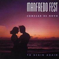 Manfredo Fest – Comecar de Novo