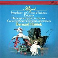 Bernard Haitink, Royal Concertgebouw Orchestra – Bizet: Symphony in C; Jeux d'enfants / Debussy: Danses for Harp