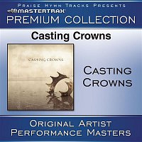 Casting Crowns – Casting Crowns Premium Collection [Performance Tracks]