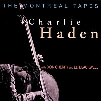 Charlie Haden, Don Cherry, Ed Blackwell – The Montreal Tapes [Live]