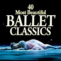 Various Artists.. – 40 Most Beautiful Ballet Classics