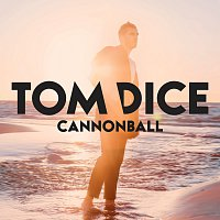 Tom Dice – Cannonball