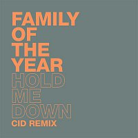 Family Of The Year – Hold Me Down (CID Remix)