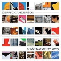 Derrick Anderson – A World Of My Own