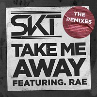 DJ S.K.T, Rae – Take Me Away (Remixes)