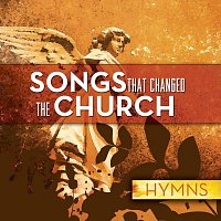 Různí interpreti – Songs That Changed The Church - Hymns