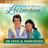 Renate & Werner Leismann – 38 Hits & Raritaten - Die Gold Kollektion
