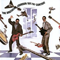 The Brothers Johnson – Out Of Control
