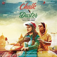 Sandesh Shandilya, Alka Yagnik, Shradha Mishra, Sanchit Mishra – Chalk N Duster (Original Motion Picture Soundtrack)