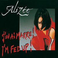 Alizée – I'm Fed Up