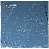Dominic Miller – Silent Light