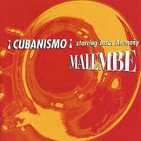 Cubanismo – Malembe