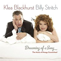 Klea Blackhurst & Billy Stritch – Dreaming Of A Song - The Music of Hoagy Carmichael