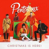 Pentatonix – Christmas Is Here!