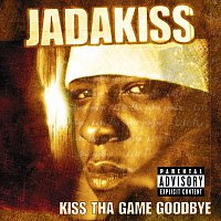 Jadakiss – Kiss Tha Game Goodbye