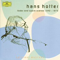 Hans Hotter – Hans Hotter: Lieder and Opera Scenes 1942-1973