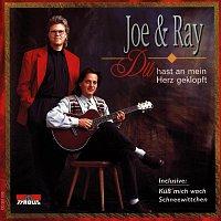 Joe & Ray – Du hast an mein Herz geklopft