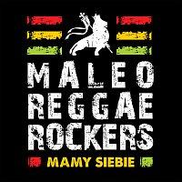 Maleo Reggae Rockers – Mamy Siebie