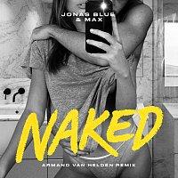 Jonas Blue, Max – Naked [Armand Van Helden Remix]