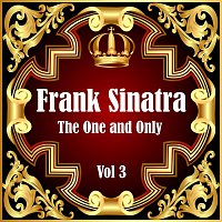 Frank Sinatra – Frank Sinatra: The One and Only Vol 3