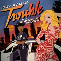 Iggy Azalea, Jennifer Hudson – Trouble [Remixes]