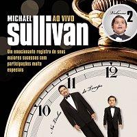 Michael Sullivan – Na Linha Do Tempo [Ao Vivo - Vol. 2]