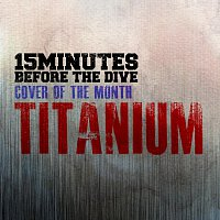 15 Minutes Before The Dive – Titanium