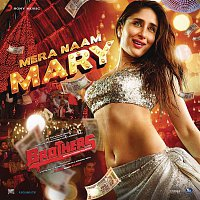"""Ajay-Atul & Chinmayi Sripada – Mera Naam Mary (From """"Brothers"""")"""