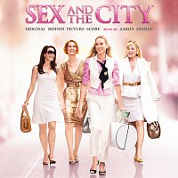 Aaron Zigman, The Hollywood Studio Symphony – Sex And The City - Original Motion Picture Score