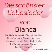 Bianca – Die schonsten Liebeslieder von Bianca