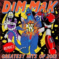 Various Artists.. – Dim Mak Greatest Hits 2013: Remixes