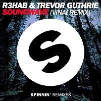 R3hab & Trevor Guthrie – Soundwave (VINAI Remix)