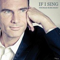 Thomas Borchert – If I Sing