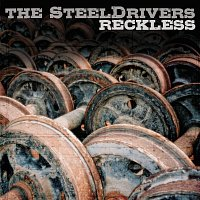 The SteelDrivers – Reckless