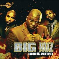 Big Nuz – Undisputed