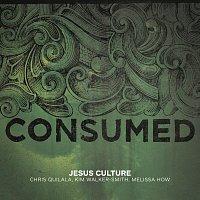 Jesus Culture – Consumed [Live]