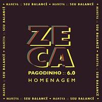 Zeca Pagodinho, Maneva – Seu Balance