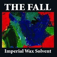 The Fall – Imperial Wax Solvent