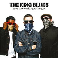 The King Blues – Save The World, Get The Girl