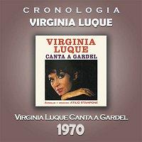 Virginia Luque – Virginia Luque Cronología - Virginia Luque Canta a Gardel (1970)