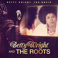 Betty Wright & The Roots – Betty Wright: The Movie