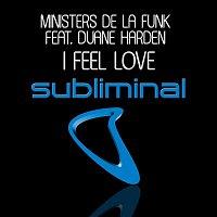 Ministers De La Funk, Duane Harden – I Feel Love (feat. Duane Harden)