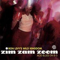 Ron Levy's Wild Kingdom – Zim Zam Zoom: Acid Blues On B-3