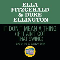 Ella Fitzgerald, Duke Ellington – It Don't Mean A Thing (If It Ain't Got That Swing) [Live On The Ed Sullivan Show, March 7,1965]