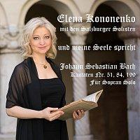 Přední strana obalu CD Bach-Kantaten: Und meine Seele spricht (BWV Nr. 51, 84 und 199 für Sopran Solo)