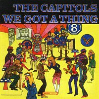 The Capitols – We Got A Thing That's In The Groove