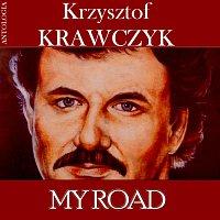 Krzysztof Krawczyk – My Road (Krzysztof Krawczyk Antologia)
