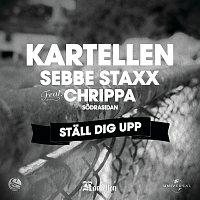 "Kartellen, Sebbe Staxx, Christopher ""Chrippa"" Wahlberg – Stall dig upp"
